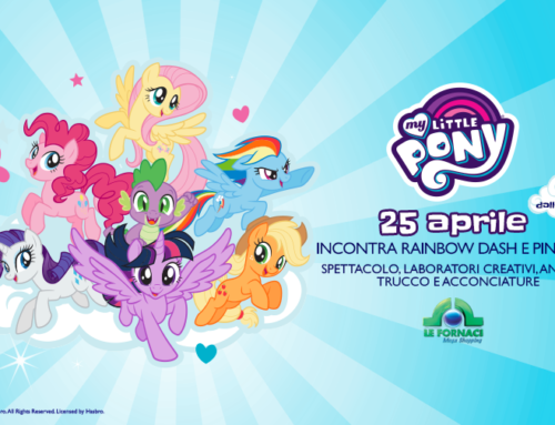 My Little Pony a Le Fornaci!
